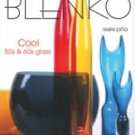 A Schiffer Book for Collectors: Blenko : Cool '50s and '60s Glass by Leslie...