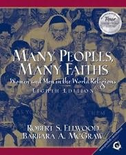 Many Peoples, Many Faiths : Women and Men in the World Religions by Robert S....