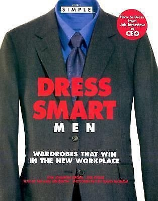 Chic Simple: Chic Simple Dress Smart Men : Wardrobes That Win in the New...