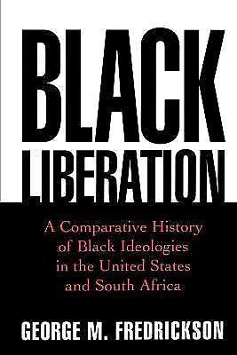 Black Liberation : A Comparative History of Black Ideologies in the United...