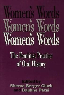 Women's Words : The Feminist Practice of Oral History (1991, Paperback)