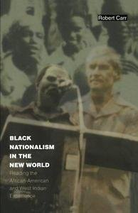 Black Nationalism in the New World : Reading the African-American and West...