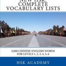 New HSK: Complete Vocabulary Lists : Word Lists for Levels 1, 2, 3, 4, 5, 6 by H