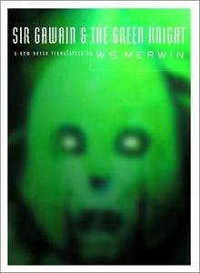 Sir Gawain and the Green Knight : A New Verse Translation by W. S. Merwin...