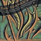 Shaman's Body : A New Shamanism for Transforming Health, Relationships, and...