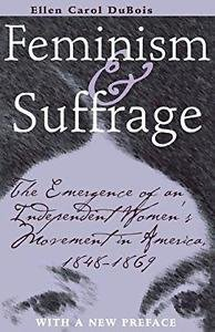 Feminism and Suffrage : The Emergence of an Independent Women's Movement in...