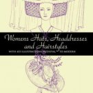 Dover Fashion and Costumes: Women's Hats, Headdresses and Hairstyles : With...