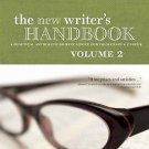 The New Writer's Handbook Vol. 2 : A Practical Anthology of Best Advice for...