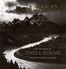 America's Wilderness : The Photographs of Ansel Adams with Writings by John...