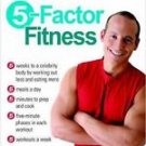 5-Factor Fitness : The Diet and Fitness Secret of Hollywood's A-List by...
