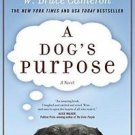 A Dog's Purpose : A Novel for Humans by W. Bruce Cameron (2010, Hardcover)