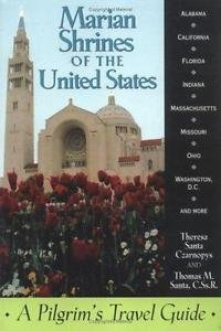 Marian Shrines of the United States Vol. 1 : A Pilgrim's Travel Guide by...