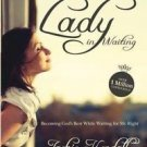 The New Lady in Waiting : Becoming God's Best While Waiting for Mr. Right by...