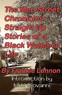 The Mee Street Chronicles : Straight up Stories of a Black Woman's Life by...