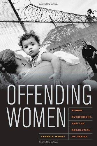Offending Women : Power, Punishment, and the Regulation of Desire by Lynne A....