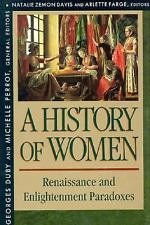 A History of Women Vol. 3 : Renaissance and Enlightenment Paradoxes Volume...