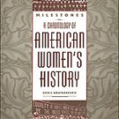 Milestones : A Chronology of Women's History by Doris L. Weatherford (1997,...