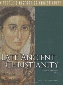 A People's History of Christianity: Late Ancient Christianity Vol. 2 by...