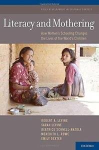 Child Development in Cultural Context: Literacy and Mothering : How Women's...