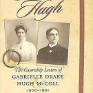 Women's Diaries and Letters of the South: Dearest Hugh : The Courtship...