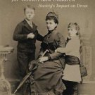 Victorian Fashions for Women and Children : Society's Impact on Dress by...