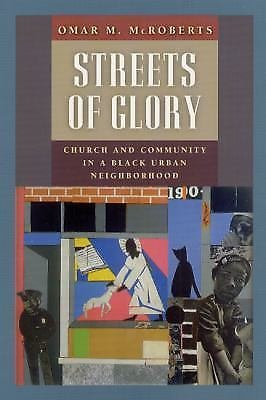 Morality and Society: Streets of Glory : Church and Community in a Black...