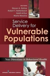 Service Delivery for Vulnerable Populations : New Directions in Behavioral...