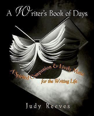 Writer's Book of Days : A Spirited Companion and Lively Muse for the Writing...
