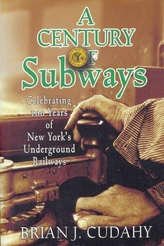A Century of Subways : Celebrating 100 Years of New York's Underground...
