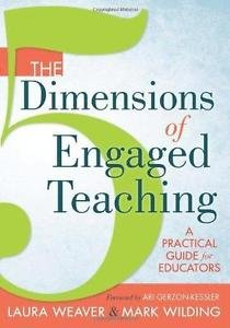 The 5 Dimensions of Engaged Teaching : A Practical Guide for Educators by...