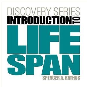 New 1st Editions in Psychology: Introduction to Life Span by Spencer A....
