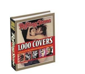 Rolling Stone - 1,000 Covers : A History of the Most Influencial Magazine in...