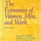 Economics of Women, Men, and Work by Francine D. Blau, Marianne A. Ferber and...