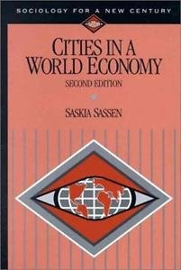 Sociology for a New Century Ser.: Cities in a World Economy by Saskia Sassen...