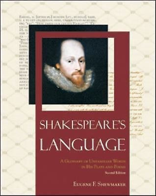 Shakespeare's Language : A Glossary of Unfamiliar Words in His Plays and...
