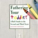 New Father: Fathering Your Toddler : A Dad's Guide to the Second and Third...