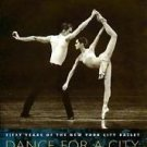 Dance for a City : Fifty Years of the New York City Ballet (2001, Paperback,...