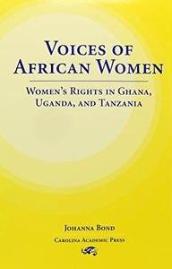 Voices of African Women : Women's Rights in Ghana, Uganda, and Tanzania...
