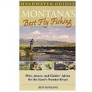 Montana's Best Fly Fishing : Access, and Guides' Advice for the State's...