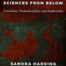 Next Wave New Directions in Women's Studies: Sciences from Below : Feminisms,...