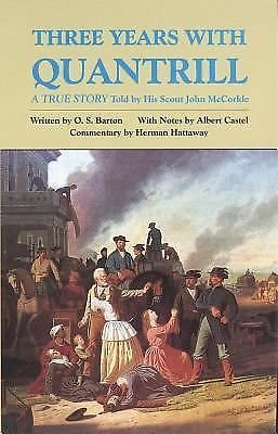 Three Years with Quantrill : A True Story 60 by O. S. Barton and John...