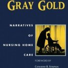 Women in Culture and Society: Making Gray Gold : Narratives of Nursing Home...