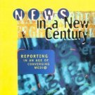 News in a New Century : Reporting in an Age of Converging Media by Barbara...