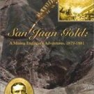 San Juan Gold : A Mining Engineer's Adventures, 1879-1881 by Duane A. Smith...
