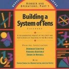 Number And Operations Part 1 : Building a System of Tens: Casebook (2003,...