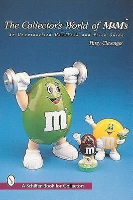 A Schiffer Book for Collectors Ser.: The Collector's World of M&Ms : An...