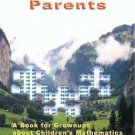 Arithmetic for Parents : A Book for Grownups about Children's Mathematics by...