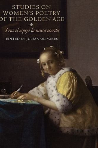 Monografías A: Studies on Women's Poetry of the Golden Age : Tras el Espejo...