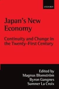Japan's New Economy : Continuity and Change in the Twenty-First Century...