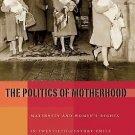 Pitt Latin American: The Politics of Motherhood : Maternity and Women's...
